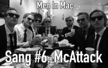 "SANG #6 Men in Mac: ""McAttack"""