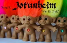 "SANG #8 Jotunheim: ""Vær en Trold"""
