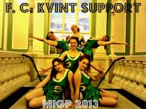 "SANG #12 F.C. Kvint Support: "" Green + White = Dynamite"""