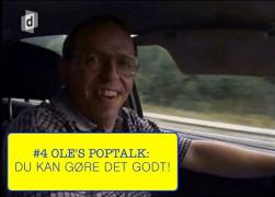 """SANG #4 Ole's Poptalk: """"Du kan gøre det godt!"""""""